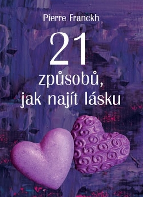 21 ZPŮSOBŮ JAK NAJÍT LÁSKU